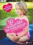 50 activités de méditation pour toute la famille